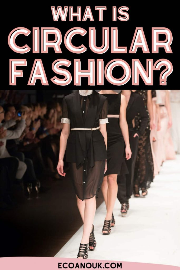 What is circular fashion? Can it resolve the terrible impacts of fast fashion?